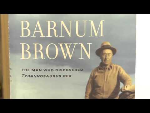 Barnum Brown: Tyrannosaurus Rex (T-Rex)