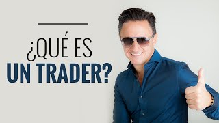 Qué es un Trader