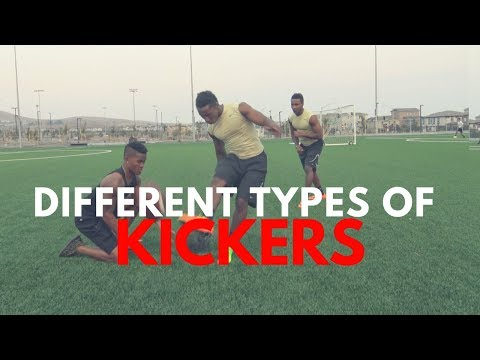 THE DIFFERENT TYPES OF KICKERS