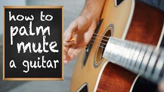 Guitar Palm Muting and Strumming 101