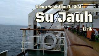 Gambar cover Su Jauh (lirik) - Glenn Sebastian ft. BRM