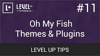 #11 - Oh My Fish Themes & Plugins