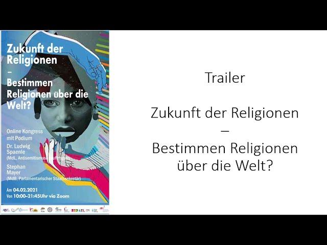 Trailer Zukunft der Religionen – Bestimmen Religionen über die Welt?