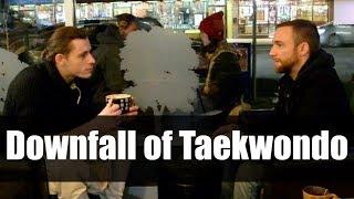 The Downfall of Taekwondo • Ft. Daniel Woolhiser • Martial Arts Journey