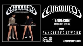 Chromeo - Tenderoni (MSTRKRFT Remix)