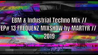 FREQUENZ MIXSHOW 13 with DJ NEKROTIQUE // EBM & Hard Techno Mix // NEW MUSIC 2019