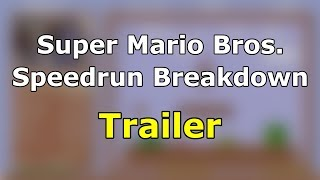 Super Mario Bros. Speedrun Breakdown (TRAILER)