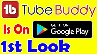 tubebuddy Now Avalable On Android Playstore Enjoy With Tubebuddy 2018