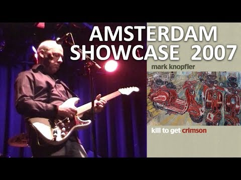 [50 fps] Mark Knopfler — Amsterdam — 2007 — Showcase LIVE soundboard
