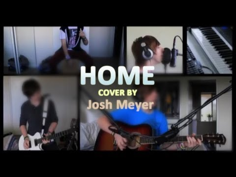 Home - Phillip Phillips COVER (by Josh Meyer)