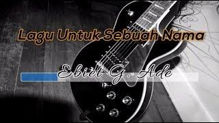 ♬ Ebiet G. Ade - Lagu Untuk Sebuah Nama ♬ Versi 2 +Lirik Lagu