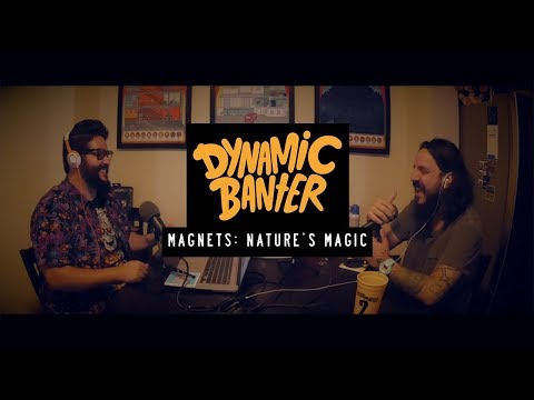 Magnets: Nature's Magic - The Dynamic Banter Podcast