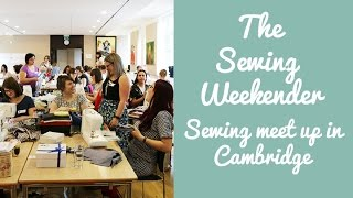 The Sewing Weekender || The big sewing meet up! || | The Fold Line sewing vlog