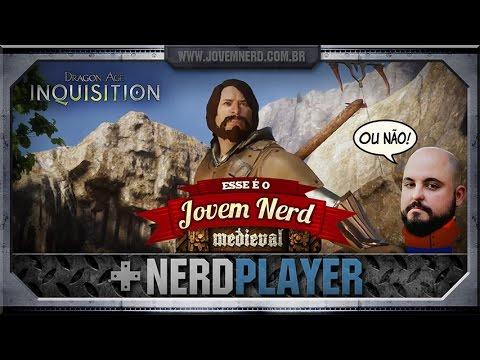 Dragon Age: Inquisition - Jovem Nerd Medieval | NerdPlayer 152