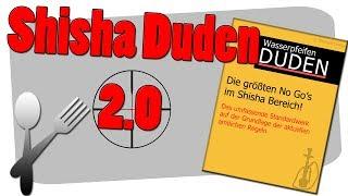 SHISHA DUDEN 2.0 - Die größten No Go