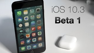 iOS 10.3 Beta 1 - What's New?