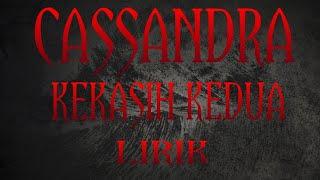 Cassandra , kekasih kedua lirik