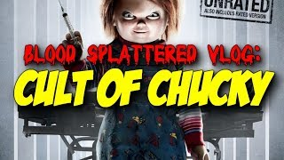 Cult of Chucky (2017) - Blood Splattered Vlog (Horror Movie Review)