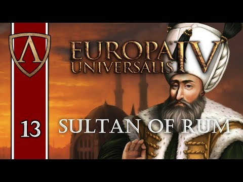 Let's Play Europa Universalis IV   Sultan of Rum 13
