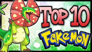 Top 10 Fakémon/Fan-Made Pokémon! [Ep.4]