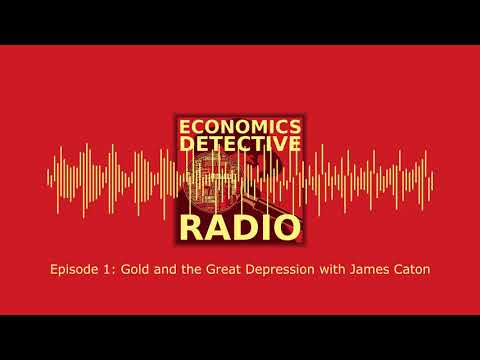 Gold and the Great Depression with James Caton