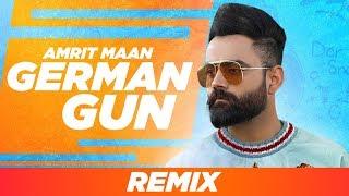 German Gun (Dhol Mix Audio) | Amrit Maan Ft DJ Flow | DJ Laddi MSN | Latest Remix Songs 2019