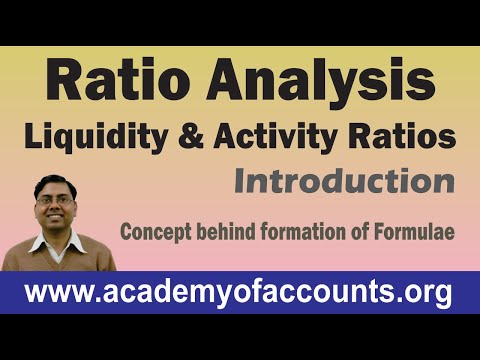 Ratio Analysis [Liquidity & Activity Ratios] ~ Concept behind formation of a Formula (Part-1)
