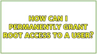 Ubuntu: How can I permanently grant root access to a user?