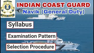 Indian Coast Guard Navik GD Syllabus, Exam Pattern, Selection Process and Exam Tips Complete Info.