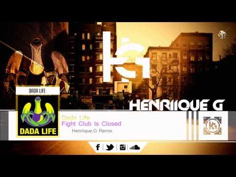 Dada Life - Fight Club Is Closed (Henriique.G Remix)