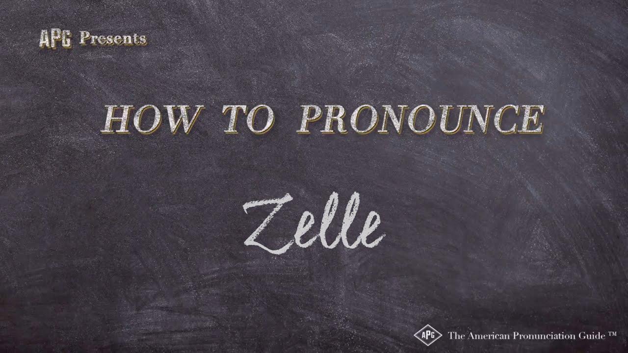 How to Pronounce Zelle  Zelle Pronunciation