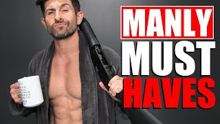 10 Masculine Items Every Man MUST Own! (NO EXCEPTIONS)