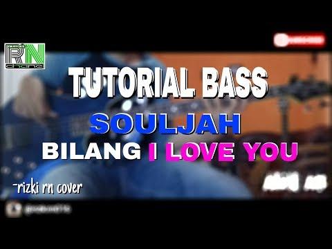 Tutorial Bass Souljah - Bilang I Love You