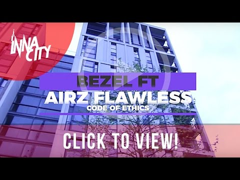 Bezel Ft Airz Flawless - Code Of Ethics
