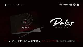 Pater - Chleb Powszedni feat. Jan Rapowanie (prod. BrakPerspektyw)