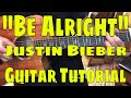 """Be Alright"" Justin Bieber . Guitar Tutorial (Part 1)"
