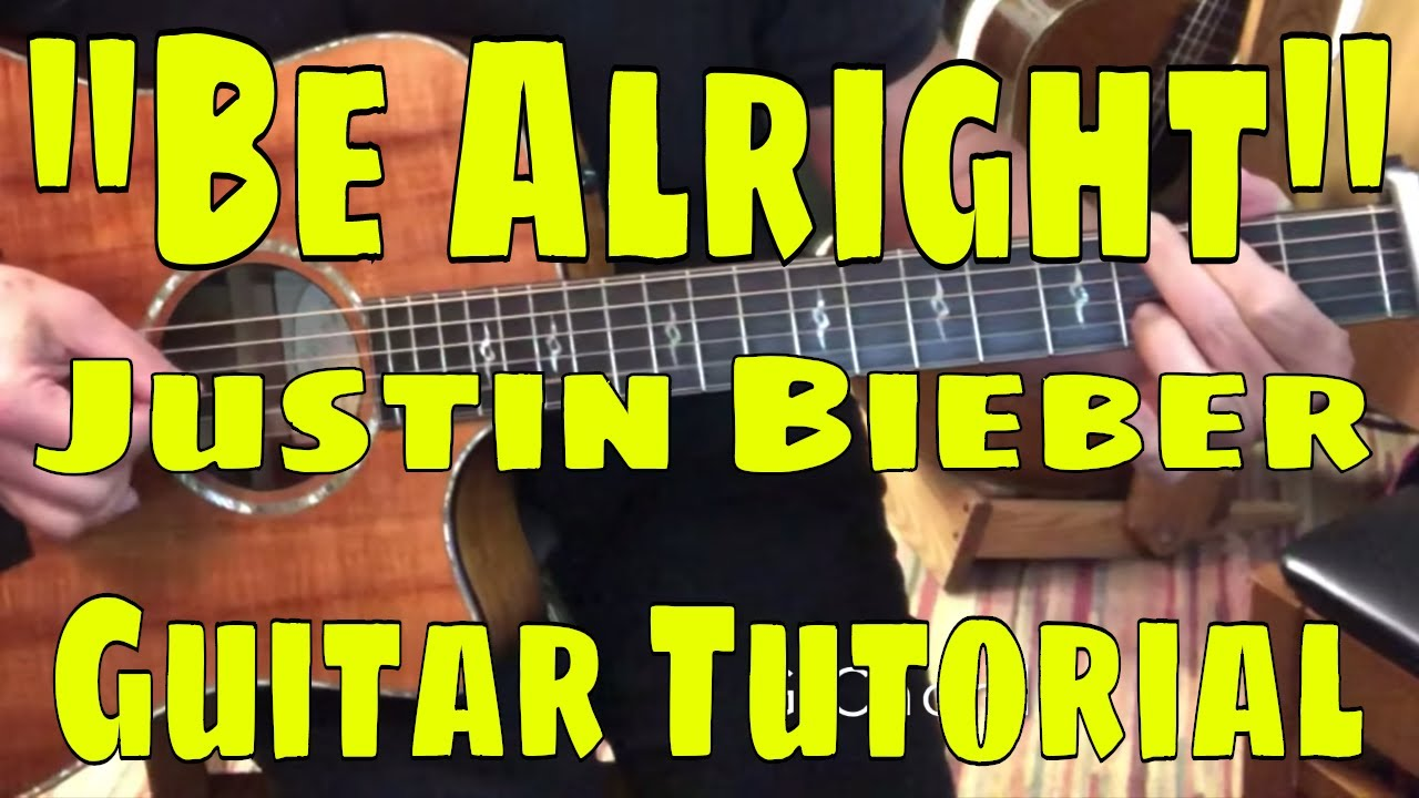 Be Alright Justin Bieber Guitar Tutorial Part 1 Youtube
