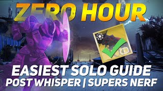 Zero Hour SOLO GUIDE | Easiest Console Guide  | No Whisper Post Super Nerf | Outbreak Perfected
