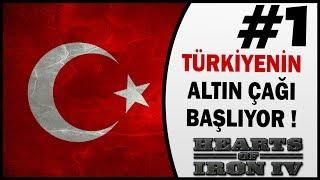Türkiyenin Altın Çağı Başlıyor - 1.Bölüm - Hearts of Iron 4 Türkçe