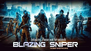 Blazing Sniper - Elite Killer Shoot Hunter Strike