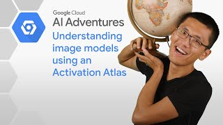 Understanding image models and predictions using an Activation Atlas (AI Adventures)