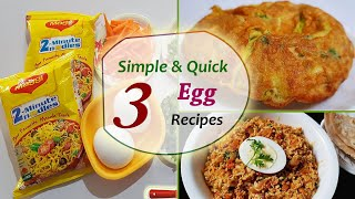 3 Quick Egg Recipes for Lockdown (Quarantine) period || Stay home & stay safe