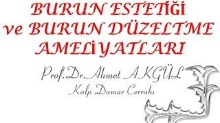 Burun estetiği neden  bu kadar önemli ? - Prof. Dr. Ahmet AKGÜL - ahmetakgulTV