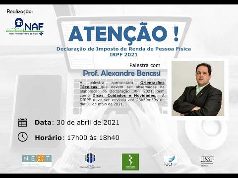 Palestra (30/04): Como declarar o Imposto de Renda 2021 - Prof. Alexandre Benassi