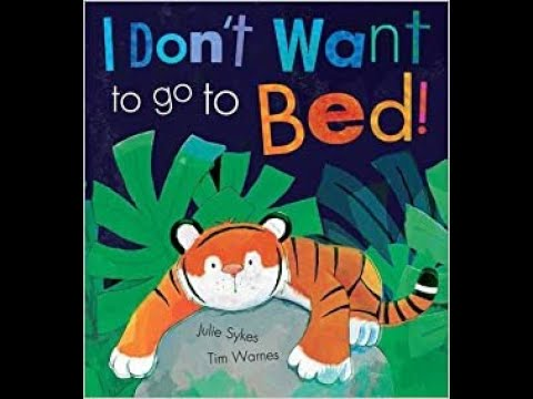 I Don't Want to go to Bed by Julie Sykes