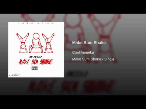 Cool Amerika - Make Sum Shake with Lyrics