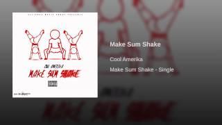 Cool Amerika - Make Sum Shake with Lyrics