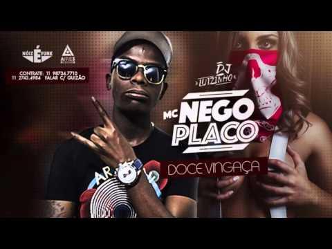 MC Nego Placo - Doce Vingança (Dj Luizinho) Lançamento 2015