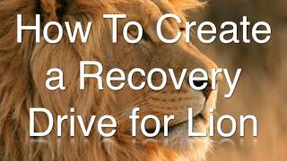 How To Create a Recovery Drive for Mac OS X Lion (Even if you have already installed Lion)