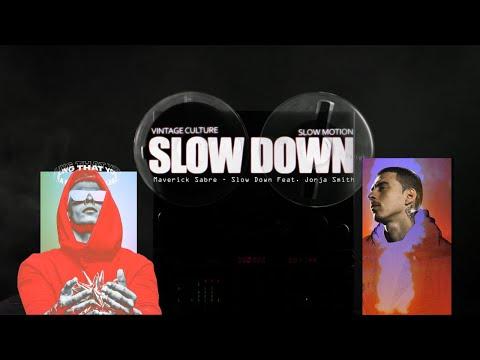 Maverick Sabre - Slow Down Feat. Jorja Smith (Slow Motion & Vintage Culture Official Remix)